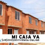 Subsidio de Vivienda Mi Casa Ya