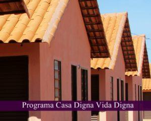 Programa Casa Digna Vida Digna